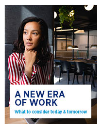 A New Era of Work Report - What to consider today and tomorrow