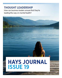 Hays Journal Issue 19 - How can business leaders ensure that they're leading the way on mental health?